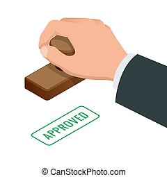 Hand of business man stamping approved word on a paper. Approved stamp flat vector isometric illustration