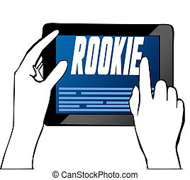 Hand pointing at ROOKIE text on tablet. Illustration. ...