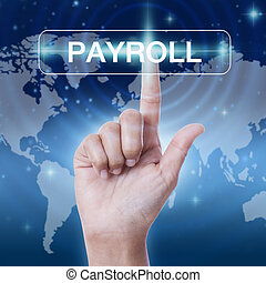 hand pressing payroll sign on virtual screen. business concept