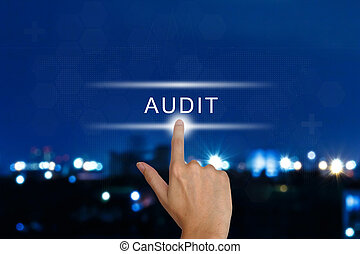 hand pushing audit button on touch screen - hand clicking...