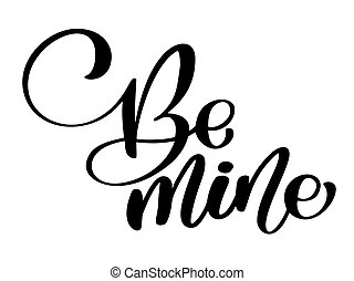 Hand Sketched Be Mine Text As Happy Valentines Day Logotype, Badge And  Icon. Romantic