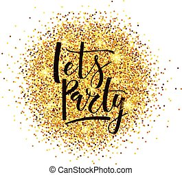 Let's Party lettering typography on golden glitter...