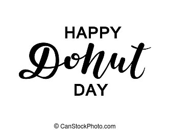 Hand sketched Happy Donut Day text. Black inscription on a white background.