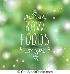 Raw foods - product label on blurred background -...