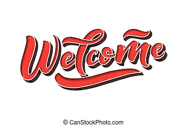 Hand sketched - Welcome, 3D lettering typography. Drawn art sign. Motivational text. Greetings for logotype, badge, icon, card, postcard, logo, banner, tag.