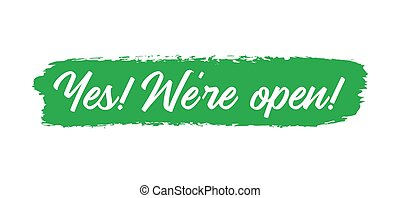 Hand sketched Yes, we are open quote as banner. Lettering