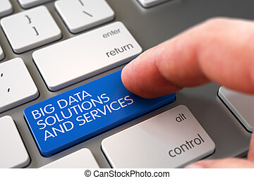 Hand Touching Big Data Solutions And Services Key. 3D Illustration.