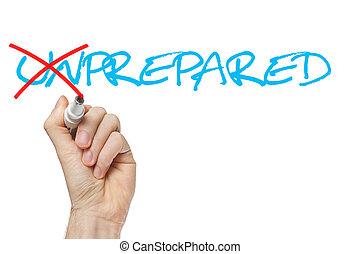 Hand turning the word Unprepared into Prepared