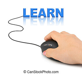 Hand with computer mouse and word Learn