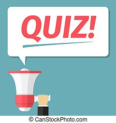 Quiz - Hand with megaphone and speech bubble with word Quiz,...