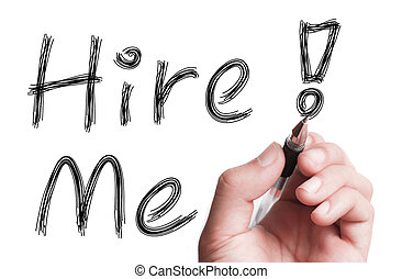 "Hire Me - Hand with pen is writing "" Hire Me "" on..."