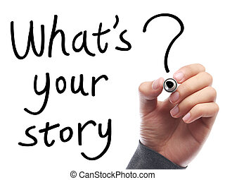 """Whats Your Story - Hand with pen is writing """" Whats Your ..."""
