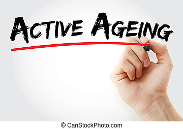 Hand writing Active ageing with marker, concept background