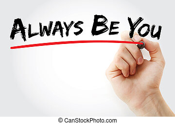 Hand writing Always Be You with marker, concept background