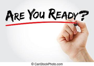 Hand writing Are You Ready? with marker, business concept background
