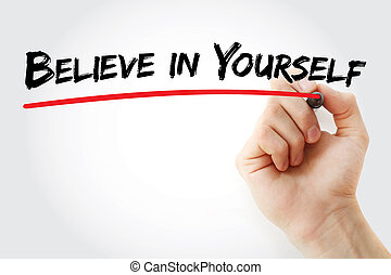 Hand writing Believe in Yourself with marker