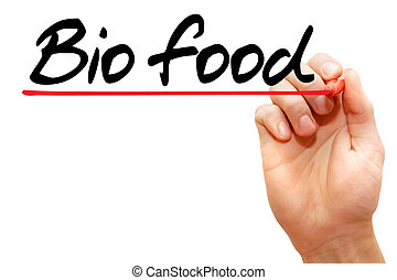 Hand writing Bio food with marker, health concept
