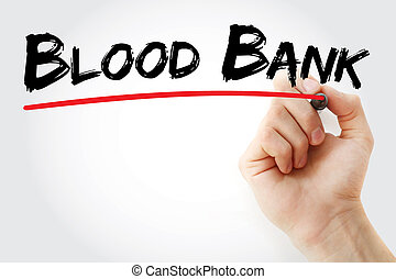Hand writing Blood bank with marker