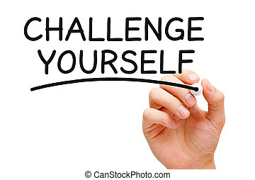 Hand writing Challenge Yourself with black marker on transparent wipe board.