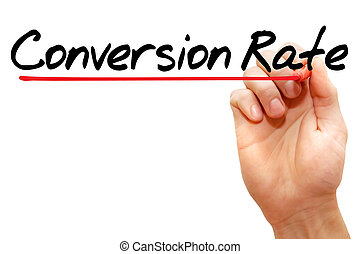 Hand writing Conversion Rate with marker, business concept