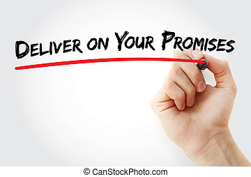Hand writing Deliver on your Promises with marker, business concept background