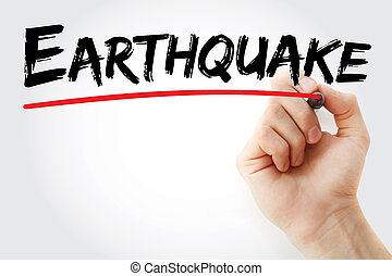 Hand writing Earthquake with marker, concept background