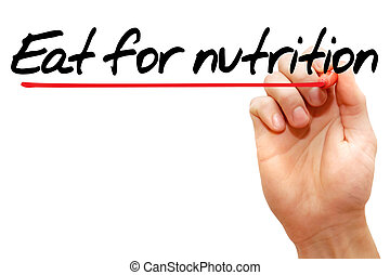 Eat for nutrition