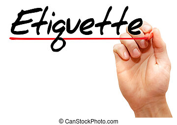 Etiquette - Hand writing Etiquette with marker, business...
