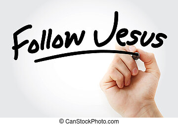 Hand writing Follow Jesus text with marker