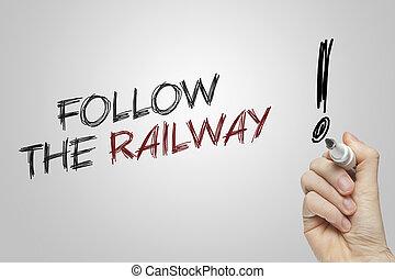 Hand writing follow the railway