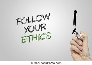 Hand writing follow your ethics
