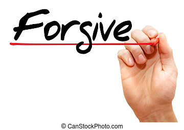 Hand writing Forgive, business concept - Hand writing...