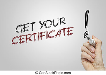 Hand writing get your certificate