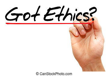 Got Ethics - Hand writing Got Ethics? with marker, business...
