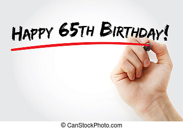 Hand writing Happy 65th birthday with marker, holiday...