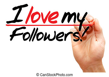I love my Followers! - Hand writing I love my Followers! ...