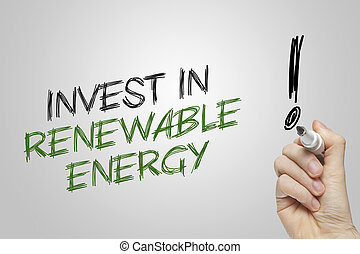Hand writing invest in renewable energy