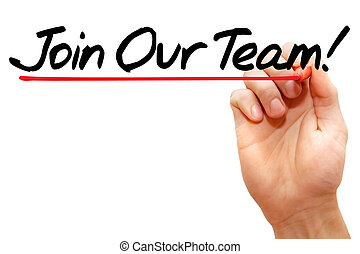 Join Our Team - Hand writing Join Our Team with marker,...