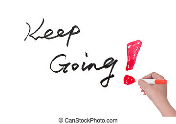 Keep going - Hand writing Keep going words on white board