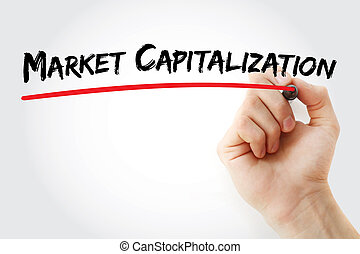 Hand writing Market capitalization with marker, concept ...
