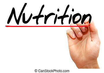 Hand writing Nutrition, concept