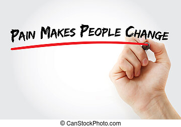 Pain Makes People Change