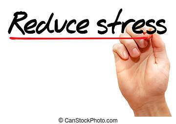 Reduce stress - Hand writing Reduce stress with marker, ...