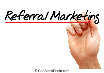 Hand writing Referral Marketing, business concept - Hand...