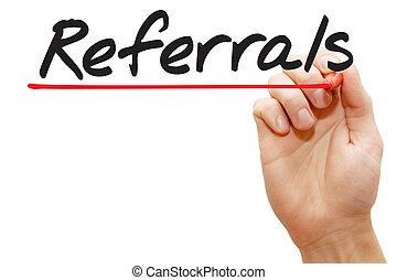 Hand writing Referrals, business concept
