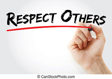 Hand writing Respect Others with marker