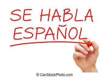 Se Habla Espanol - Hand writing Se Habla Espanol with red...