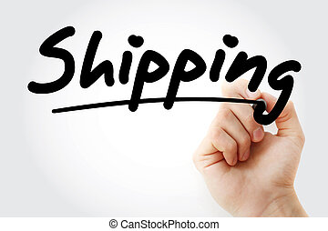 Hand writing Shipping with marker