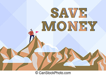 Hand writing sign Save Money. Word Written on to budget or put money aside for the future or emergency Abstract Reaching And Achieving Goal, Result Of Hard Work Concepts