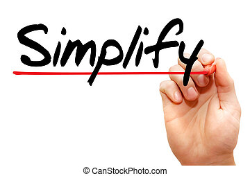 Hand writing Simplify, business concept - Hand writing...